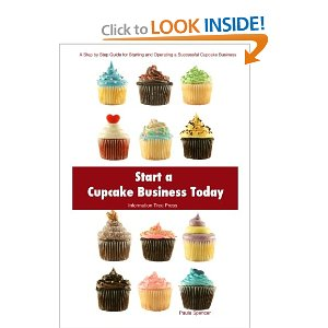 Start a Cupcake Business Today by Paula Spencer